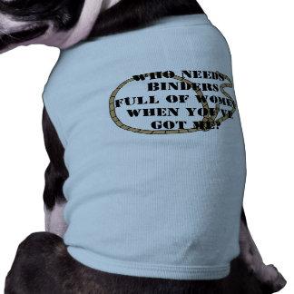 Who Needs Binders Full of Women Dog Clothing