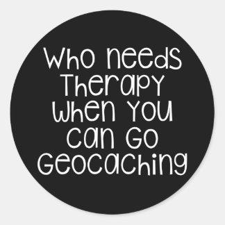 Who Needs Therapy - Geocaching Round Sticker