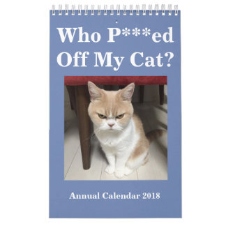 Who P***ed Off My Cat? Annual Calendar 2018