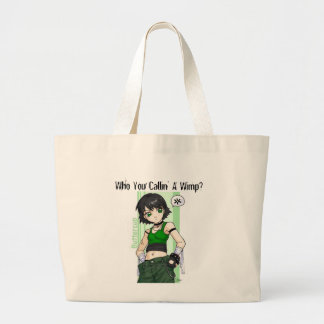 Who You Callin' A Wimp? Large Tote Bag