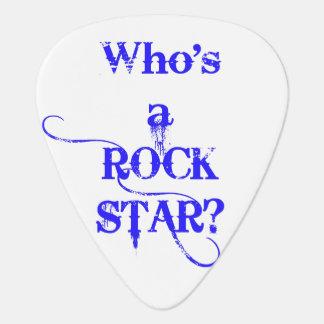 Who's a rock star? I am. - Blue Plectrum