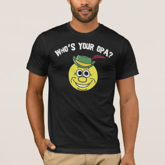 Who's Your Opa? Black T-Shirt