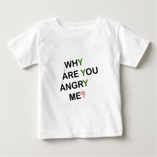 why-are-u-angry-_-(white).png baby T-Shirt