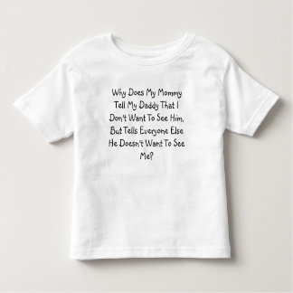 Why Does Mommy....? Toddler T-Shirt