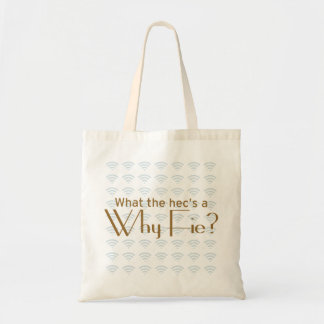Why Fie? Budget Tote Bag