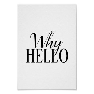 """""""why hello"""" poster"""