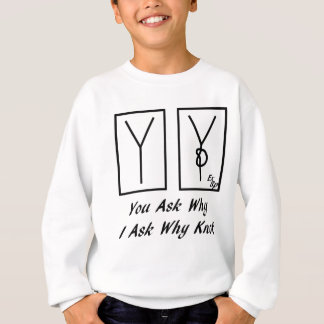 Why Knot I Ask -  Front Sweatshirt