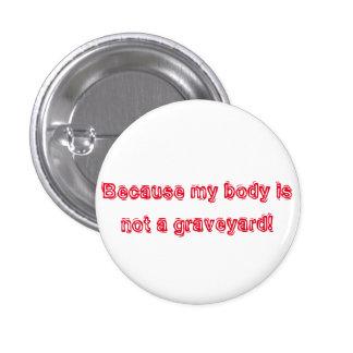 Why ton go veggie/vegan 3 cm round badge