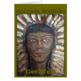 Wichasa Wakhan~ Get Well Card. Card