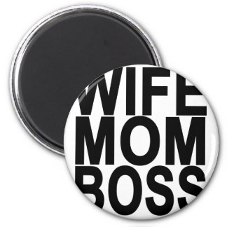 Wife Mom Boss T-shirt . Magnet