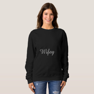 Wifey Black And White Stylish Elegant Trendy Cool Sweatshirt