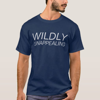 wildly unappealing T-Shirt