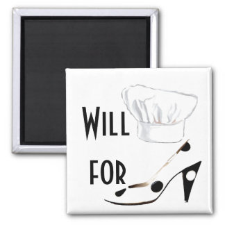 Will Cook for Shoes Square Magnet