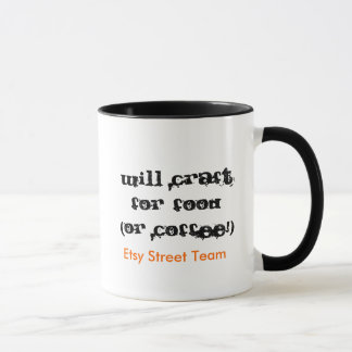 Will Craft for Food (or Coffee!), Etsy Street T... Mug