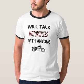 Will Talk Motorcycles with anyone hobby Shirt