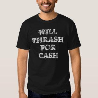 """Will Thrash For Cash"" T-Shirt"