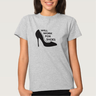 Will Work for Shoes Shirts