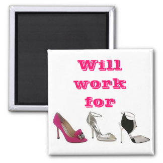Will work for Shoes Square Magnet