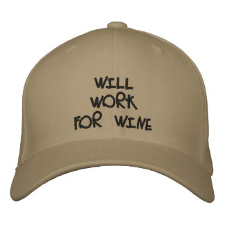 """Will Work For Wine"" Hat"