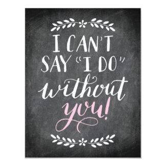 Will You Be My Bridesmaid I Can't Without You Card