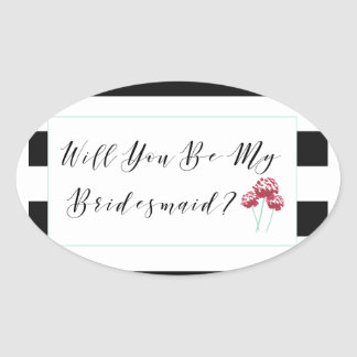 Will You Be My Bridesmaid Proposal Oval Sticker