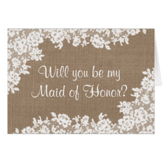 Will You Be My Maid of Honor? Rustic Burlap & Lace Card