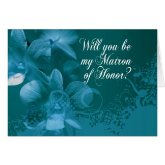 Will you be my Matron of Honor? Orchids and Lace Card