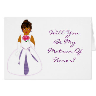 """Will You Be My Matron Of Honour"" Card"