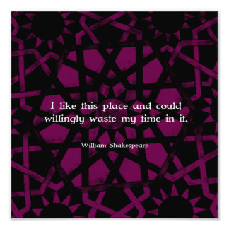"William Shakespeare Funny Quote ""I like this place Photo Print"