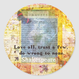 William Shakespeare quote LOVE ALL Classic Round Sticker