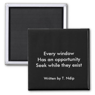 Window of Opportunity Square Magnet