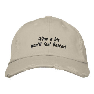 Wine a bit you'll feel better! Embroidered Hat