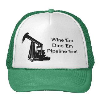 Wine 'Em Dine 'Em Pipeline 'Em Hat