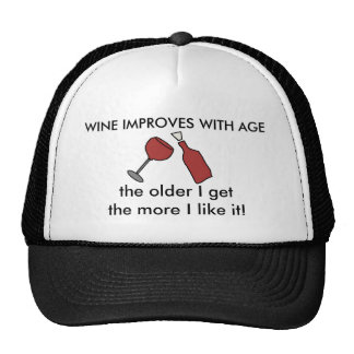 WINE IMPROVES WITH AGE Funny Ball Cap Trucker Hat