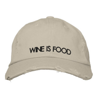 WINE IS FOOD EMBROIDERED BASEBALL CAP
