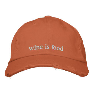 wine is food embroidered cap