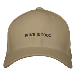 WINE IS FOOD EMBROIDERED HAT