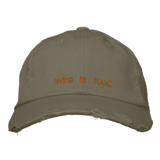 wine is food embroidered baseball caps