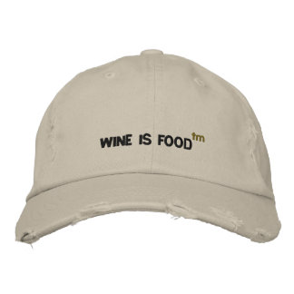 WINE IS FOOD , tm Embroidered Hats