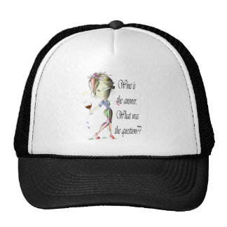 Wine is the Answer - what was the question?? Hats