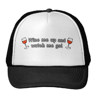 Wine me up and watch me go! cap