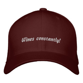 Wines constantly funny Embroidered Hat