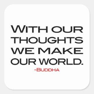 Wisdom of Buddha:  Make Our World Square Sticker