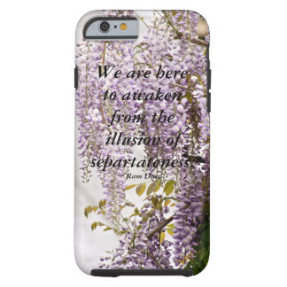 Wisteria....We are here to awaken Tough iPhone 6 Case