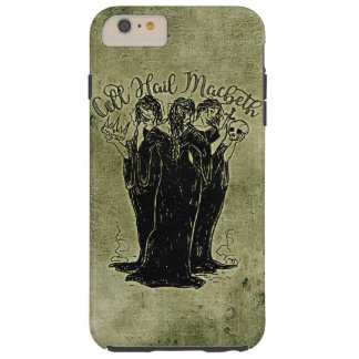 Witches All Hail Mabeth Tough iPhone 6 Plus Case