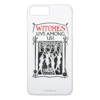 Witches Live Among Us iPhone 7 Plus Case