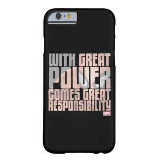 With Great Power Comes Great Responsibility Barely There iPhone 6 Case