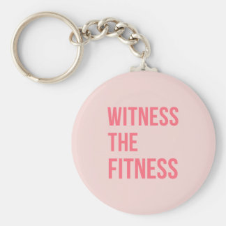 Witness The Fitness Exercise Quote Pink Key Chains