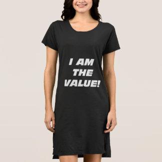 Wmns I Am the Value! T-Shirt Dress