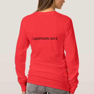WOMAN POWER - PRESIDENTIAL CAMPAIGN 2012 T-Shirt